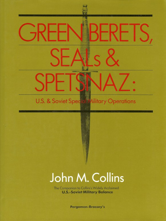 Image for GREEN BERETS, SEALS AND SPETSNAZ: US AND SOVIET SPECIAL MILITARY OPERATIONS