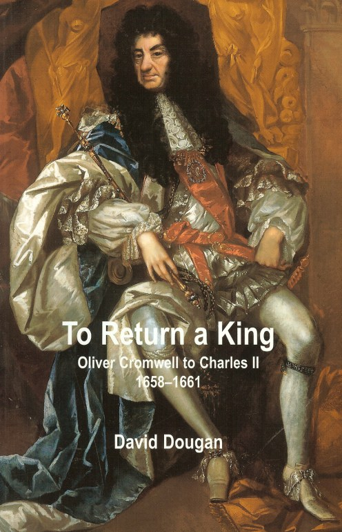 Image for TO RETURN A KING: OLIVER CROMWELL TO CHARLES II 1658-1661