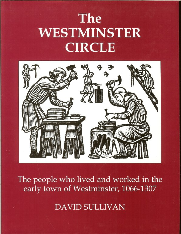 Image for THE WESTMINSTER CIRCLE: THE PEOPLE WHO LIVED AND WORKED IN THE EARLY TOWN OF WESTMINSTER, 1066-1307
