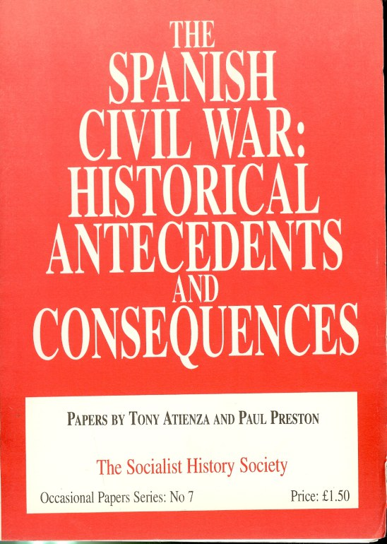 Image for THE SPANISH CIVIL WAR: HISTORICAL ANTECEDENTS AND CONSEQUENCES