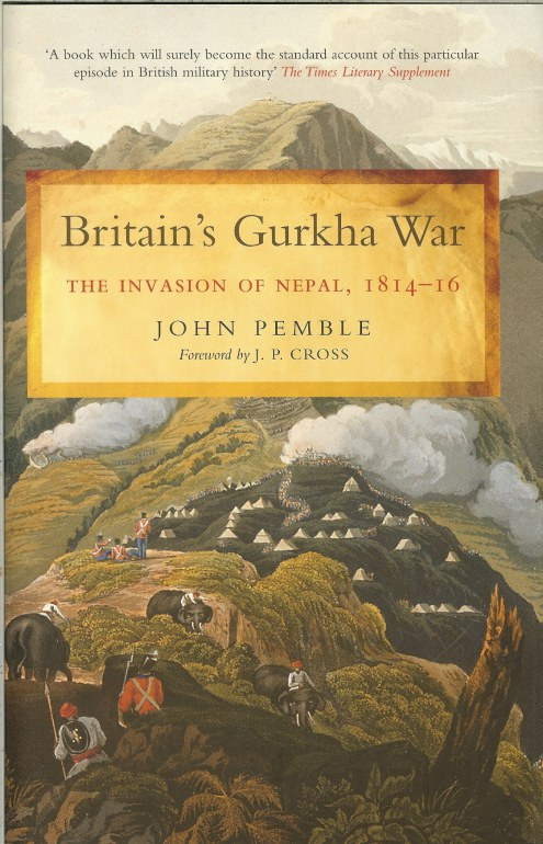 Image for BRITAIN'S GURKHA WAR: THE INVASION OF NEPAL 1814-16