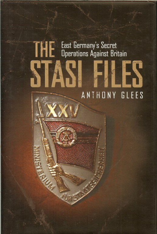 Image for THE STASI FILES: EAST GERMANY'S SECRET OPERATIONS AGAINST BRITAIN