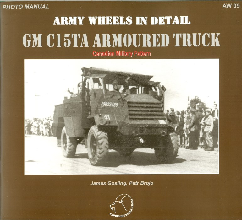 Image for ARMY WHEELS IN DETAIL: GM C15TA ARMOURED TRUCK: CANADIAN MILITARY PATTERN