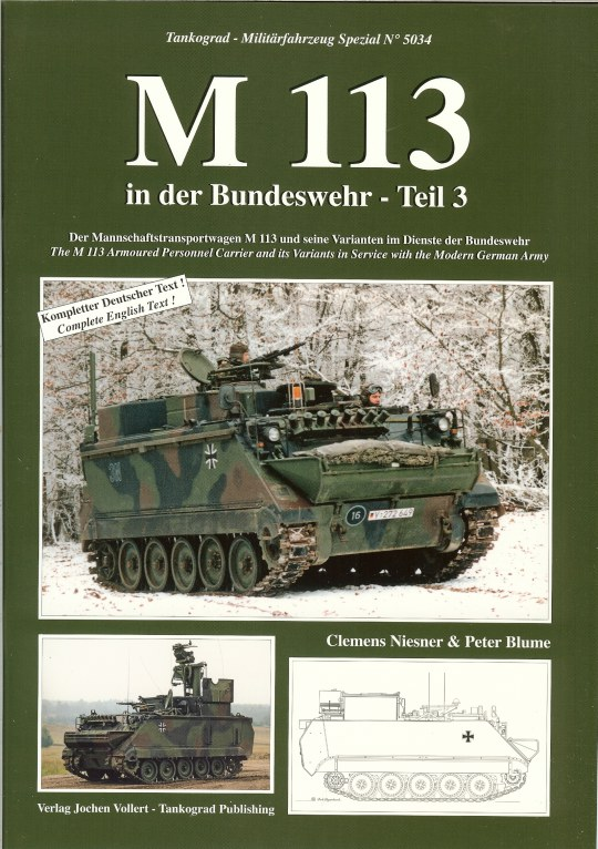 Image for M113: THE M 113 ARMOURED PERSONNEL CARRIER AND ITS VARIANTS IN SERVICE WITH THE MODERN GERMAN ARMY (VOLUME 3)