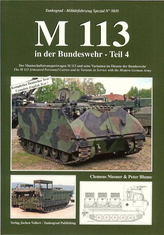 Image for M113: THE M 113 ARMOURED PERSONNEL CARRIER AND ITS VARIANTS IN SERVICE WITH THE MODERN GERMAN ARMY (VOLUME 4)