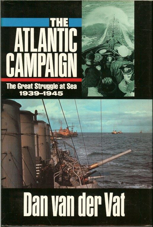 Image for THE ATLANTIC CAMPAIGN: THE GREAT STRUGGLE AT SEA 1939-1945