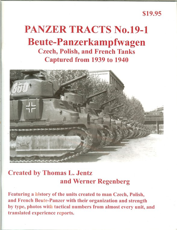 Image for PANZER TRACTS NO. 19-1 BEUTE-PANZERKAMPFWAGEN CZECH, POLISH, AND FRENCH TANKS CAPTURED FROM 1939 TO 1940