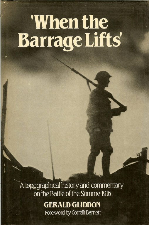 Image for WHEN THE BARRAGE LIFTS: A TOPOGRAPHICAL HISTORY AND COMMENTARY ON THE BATTLE OF THE SOMME 1916