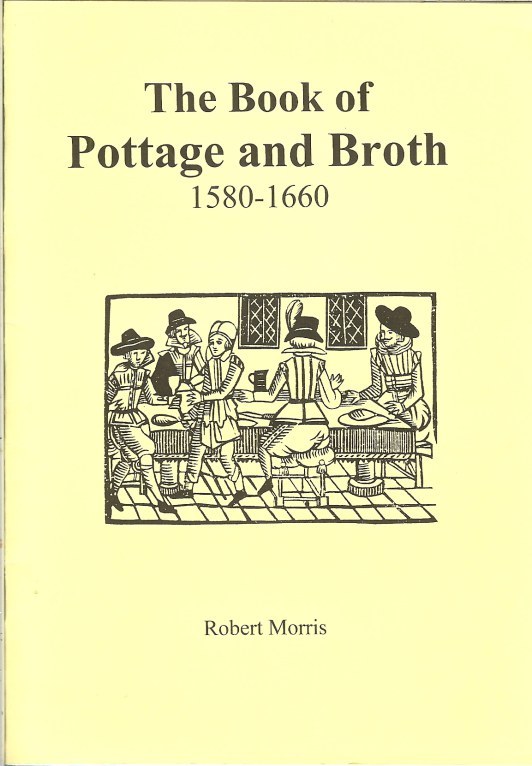 Image for THE BOOK OF POTTAGE AND BROTH 1580-1660