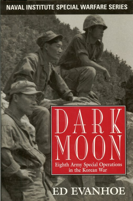 Image for DARK MOON : EIGHTH ARMY SPECIAL OPERATIONS IN THE KOREAN WAR