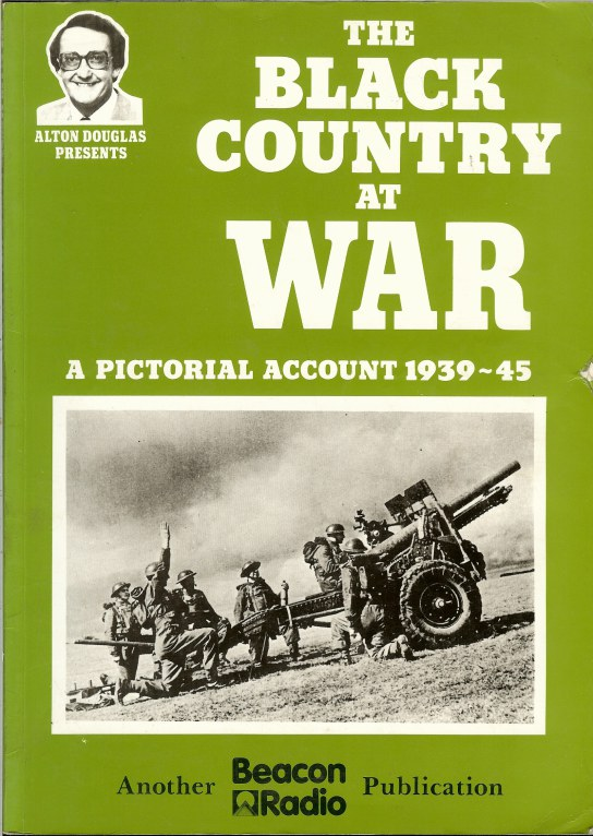 Image for THE BLACK COUNTRY AT WAR : A PICTORIAL ACCOUNT 1939-45 (SIGNED COPY)