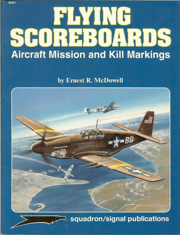 Image for FLYING SCOREBOARDS: AIRCRAFT MISSION AND KILL MARKINGS