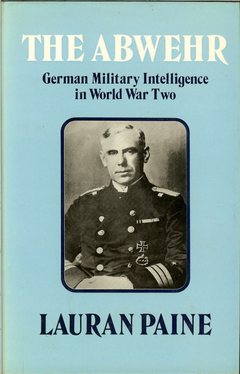 Image for THE ABWEHR: GERMAN MILITARY INTELLIGENCE IN WORLD WAR TWO