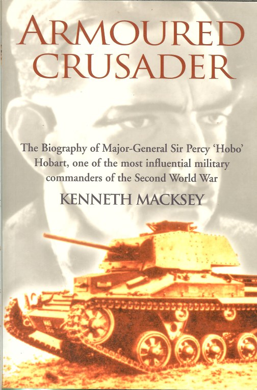 Image for ARMOURED CRUSADER: A BIOGRAPHY OF MAJOR-GENERAL SIR PERCY HOBART