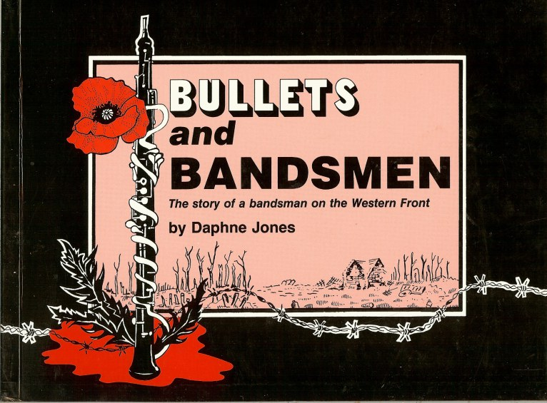 Image for BULLETS AND BANDSMEN: THE STORY OF A BANDSMAN ON THE WESTERN FRONT