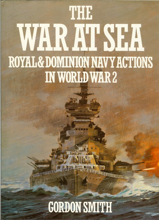 Image for THE WAR AT SEA : ROYAL & DOMINION NAVY ACTIONS IN WORLD WAR 2