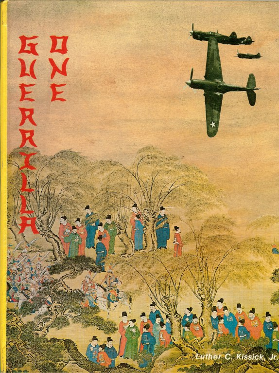 Image for GUERRILLA ONE: THE 74TH FIGHTER SQUADRON BEHIND ENEMY LINES IN CHINA, 1942-45