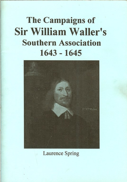 Image for THE CAMPAIGNS OF SIR WILLIAM WALLER'S SOUTHERN ASSOCIATION 1643-1645