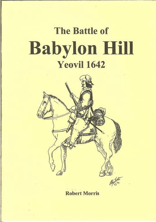 Image for THE BATTLE OF BABYLON HILL, YEOVIL 1642