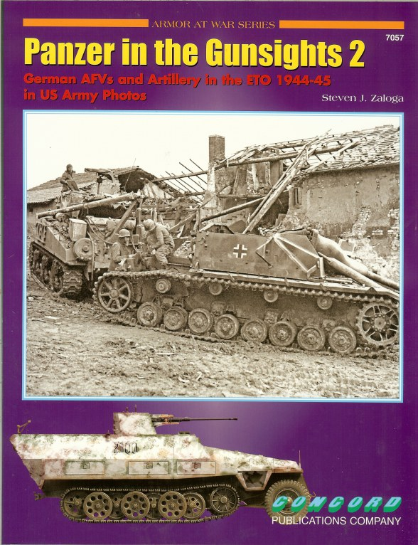 Image for PANZERS IN THE GUNSIGHTS 2: GERMAN AFVS AND ARTILLERY IN THE ETO 1944-45 IN US ARMY PHOTOS