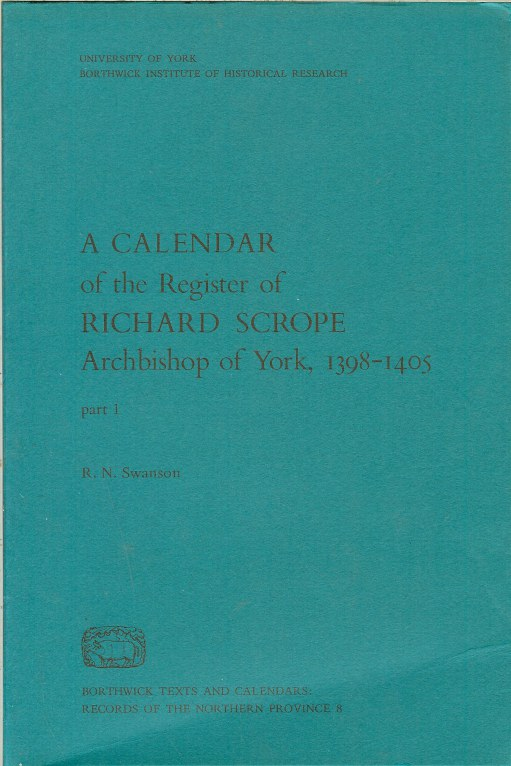Image for A CALENDAR OF THE REGISTER OF RICHARD SCROPE ARCHBISHOP OF YORK, 1398-1405 - TWO VOLUME SET