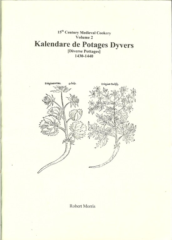 Image for 15TH CENTURY MEDIEVAL COOKERY VOLUME 2: KALENDARE DE POTAGES DYVERS (DIVERSE POTTAGES) 1430-1440