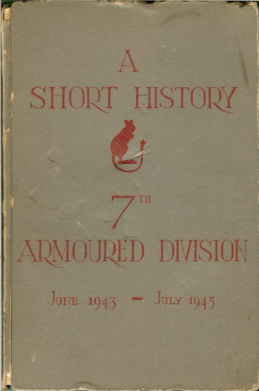 Image for A SHORT HISTORY OF 7TH ARMOURED DIVISION : JUNE 1943 - JULY 1945