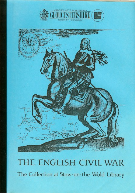 Image for THE ENGLISH CIVIL WAR: THE COLLECTION AT STOW ON THE WOLD LIBRARY