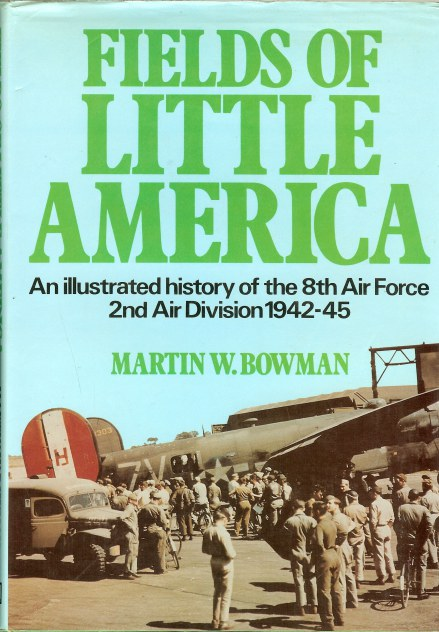 Image for FIELDS OF LITTLE AMERICA: AN ILLUSTRATED HISTORY OF THE 8TH AIR FORCE 2ND AIR DIVISION 1942-45