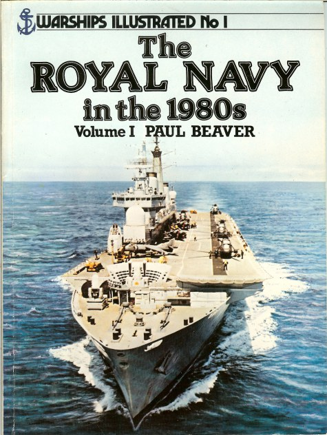 Image for WARSHIPS ILLUSTRATED NO.1: THE ROYAL NAVY IN THE 1980S VOLUME I