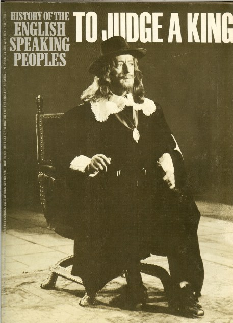 Image for HISTORY OF THE ENGLISH SPEAKING PEOPLES NO.50: TO JUDGE A KING (TRIAL OF CHARLES I)