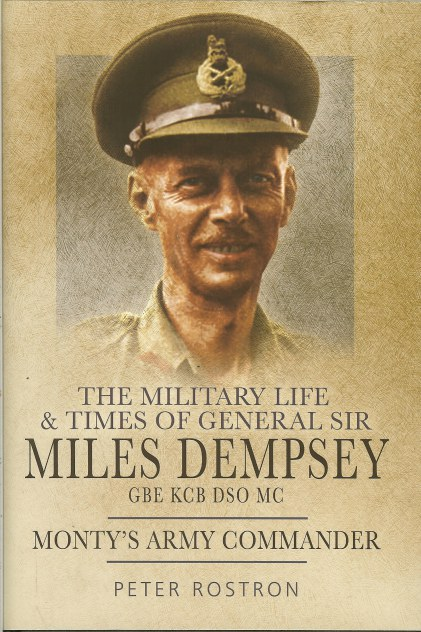 Image for THE MILITARY LIFE AND TIMES OF GENERAL SIR MILES DEMPSEY: MONTY'S AMY COMMANDER