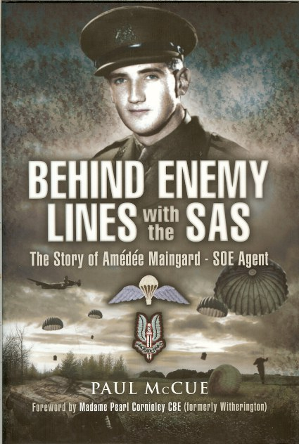 Image for BEHIND ENEMY LINES WITH THE SAS : AMEDEE MAINGARD, CODE NAME 'SAM', SOE AGENT IN FRANCE 1943-1944
