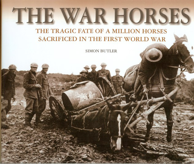 Image for THE WAR HORSES: THE TRAGIC FATE OF A MILLION HORSES SACRIFICED IN THE FIRST WORLD WAR