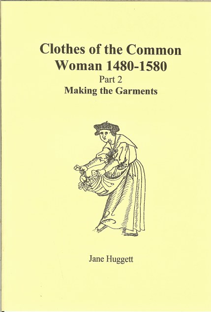 Image for CLOTHES OF THE COMMON WOMAN 1480-1580: PART 2 MAKING THE GARMENTS