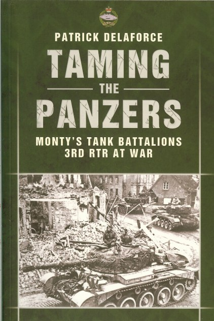 Image for TAMING THE PANZERS: MONTY'S TANK BATTALIONS, 3RD RTR AT WAR