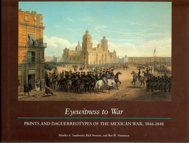 Image for EYEWITNESS TO WAR: PRINTS AND DAGUERREOTYPES OF THE MEXICAN WAR 1846-1848