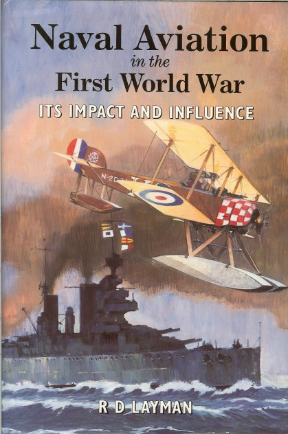 Image for NAVAL AVIATION IN THE FIRST WORLD WAR: ITS IMPACT AND INFLUENCE