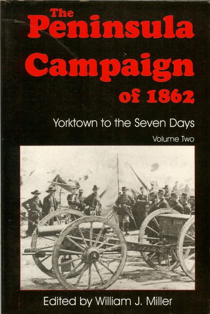 Image for THE PENINSULA CAMPAIGN OF 1862: YORKTOWN TO THE SEVEN DAYS: VOLUME TWO