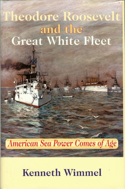 Image for THEODORE ROOSEVELT AND THE GREAT WHITE FLEET: AMERICAN SEA POWER COMES OF AGE