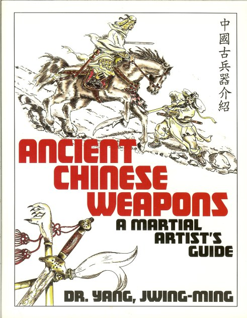 Image for ANCIENT CHINESE WEAPONS: A MARTIAL ARTIST'S GUIDE