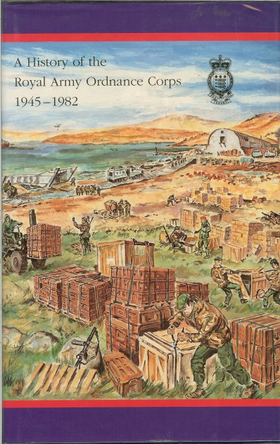 Image for A HISTORY OF THE ROYAL ARMY ORDNANCE CORPS 1945-1982