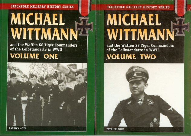 Image for MICHAEL WITTMANN AND THE WAFFEN SS TIGER COMMANDERS OF THE LEIBSTANDARTE IN WWII (TWO VOLUME SET)