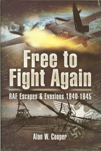 Image for FREE TO FIGHT AGAIN: RAF ESCAPES & EVASIONS 1940-1945