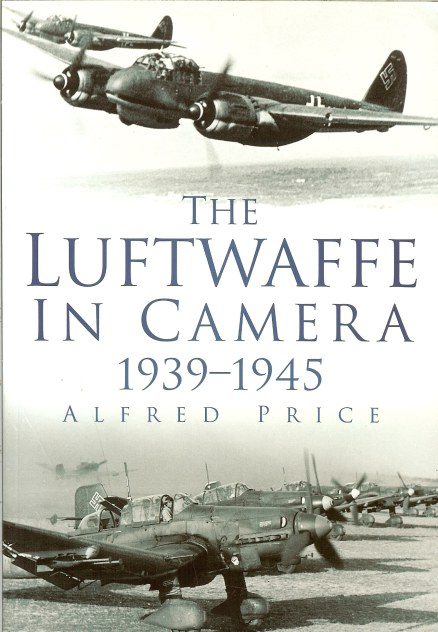 Image for THE LUFTWAFFE IN CAMERA 1939-1945