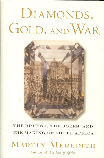 Image for DIAMONDS, GOLD, AND WAR: THE BRITISH, THE BOERS AND THE MAKING OF SOUTH AFRICA