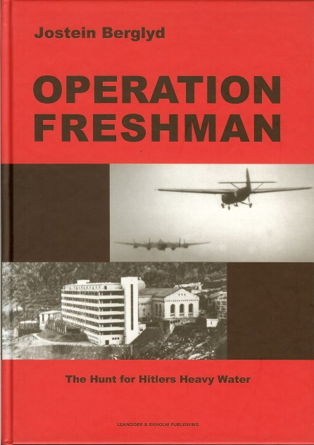 Image for OPERATION FRESHMAN: THE HUNT FOR HITLER'S HEAVY WATER