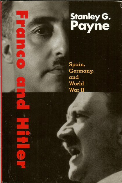 Image for FRANCO AND HITLER: SPAIN, GERMANY, AND WORLD WAR II