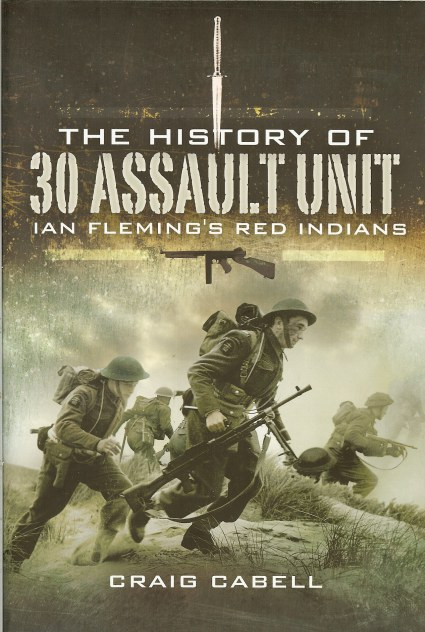 Image for THE HISTORY OF 30 ASSAULT UNIT : IAN FLEMING'S RED INDIANS