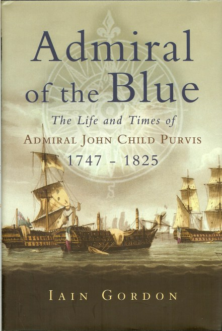Image for ADMIRAL OF THE BLUE : THE LIFE AND TIMES OF ADMIRAL JOHN CHILD PURVIS 1747-1825
